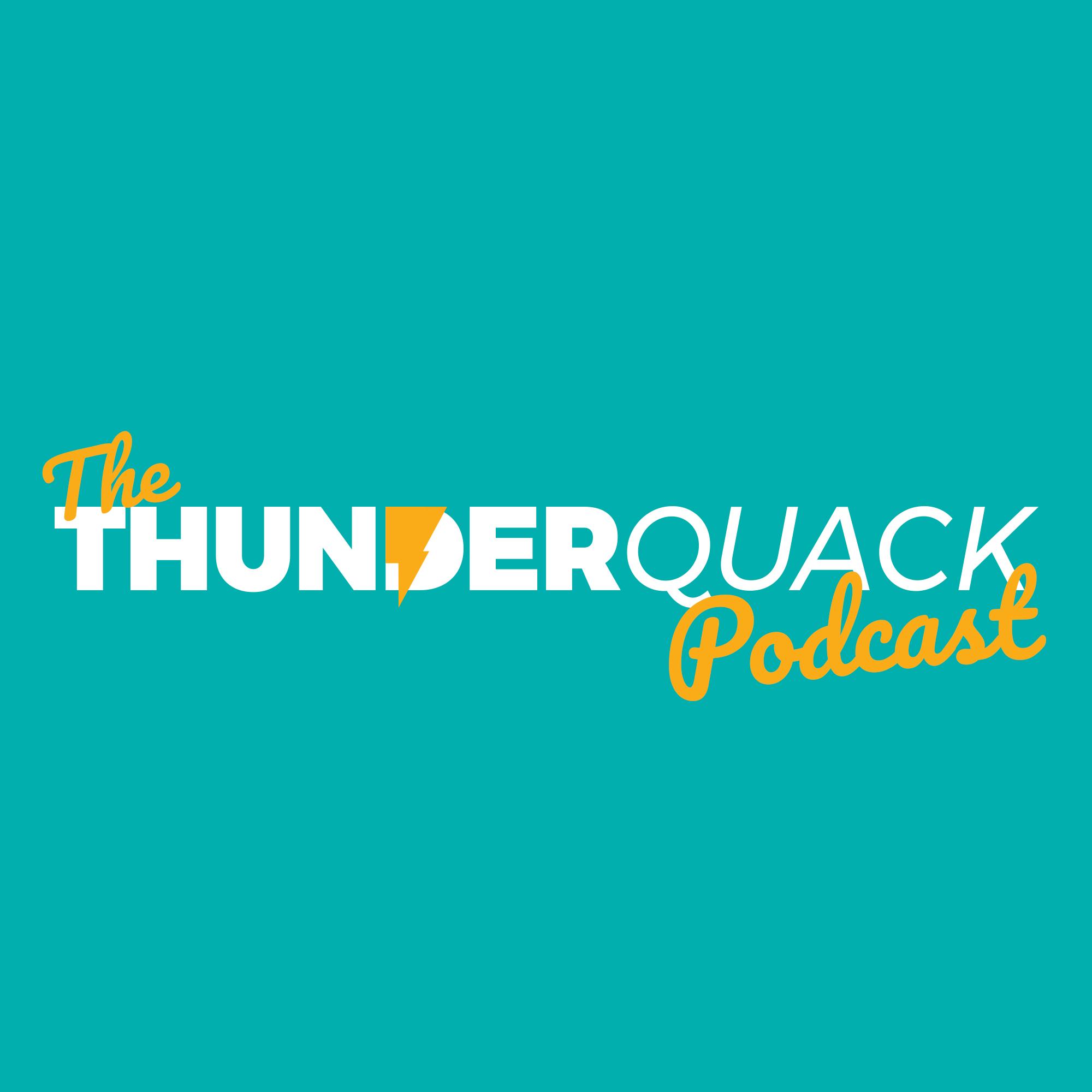 The ThunderQuack Podcast